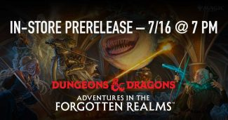 MTG D&D Adventures In The Forgotten Realms  IN-STORE PRERELEASE – 7/16 @ 7 Pm