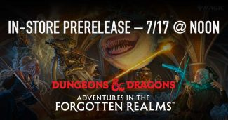 MTG D&D Adventures In The Forgotten Realms  IN-STORE PRERELEASE – 7/17 @ Noon
