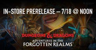 MTG D&D Adventures In The Forgotten Realms  IN-STORE PRERELEASE – 7/18 @ Noon