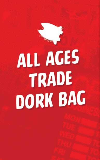 ALL AGES TRADE & HC DORK BAG