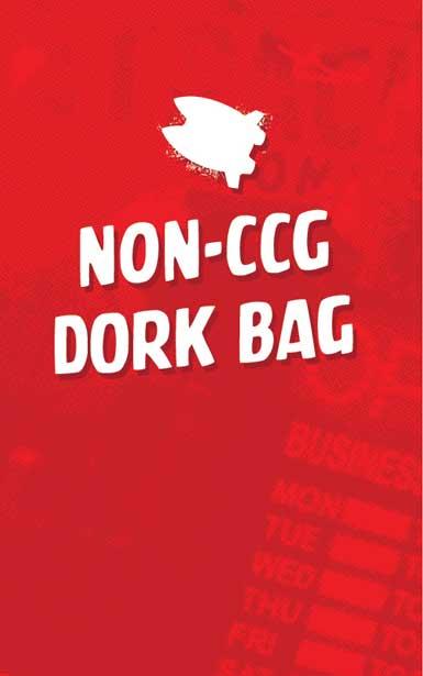 NON-CCG Dork Bag