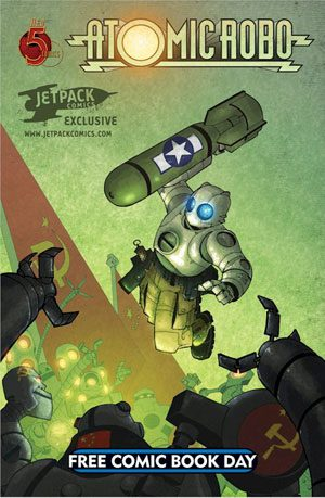 ATOMIC ROBO FCBD #1  Jetpak Exclusive