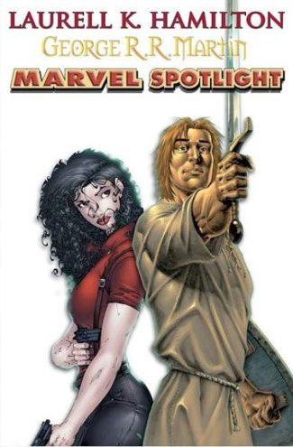 Marvel Spotlight Featuring Laurell K Hamilton George RR Martin