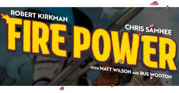July Brings FIRE POWER From Robert Kirkman And Chris Samnee!