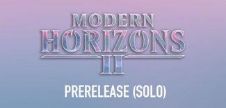Modern Horizons 2 Prerelease (Solo)