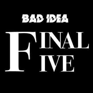 Bad Idea Final Five (15 Books – Late Order)