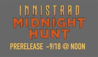 MTG: INNISTRAD PRERELEASE – 9/18 @ Noon
